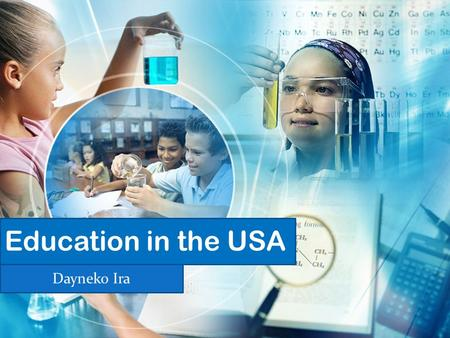 Education in the USA Dayneko Ira. Education in the United States is mainly provided by the public sector, with control and funding coming from three levels: