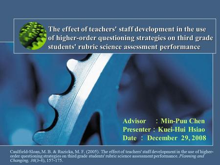 The effect of teachers' staff development in the use of higher-order questioning strategies on third grade students' rubric science assessment performance.