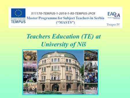 "Master Programme for Subject Teachers in Serbia (""MASTS"") Teachers Education (TE) at University of Niš."