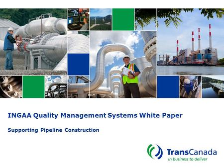 INGAA Quality Management Systems White Paper Supporting Pipeline Construction.