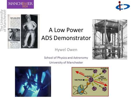 A Low Power ADS Demonstrator Hywel Owen School of Physics and Astronomy University of Manchester.
