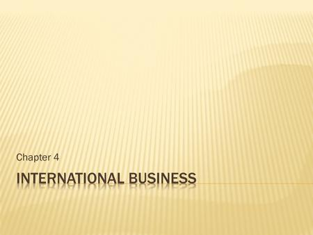 Chapter 4.  THE BENEFITS OF INTERNATIONAL <strong>BUSINESS</strong>: Access to resources – international connections can give a <strong>business</strong> access to human resources, natural.