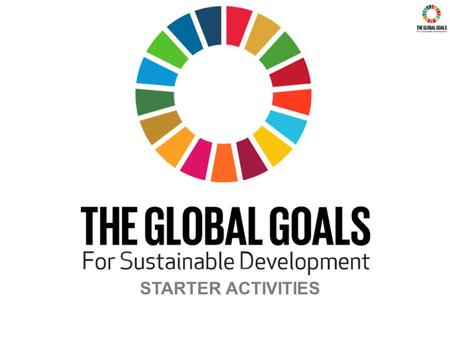 STARTER ACTIVITIES. Click on the Global Goal below to complete the activity. Homepage Button.