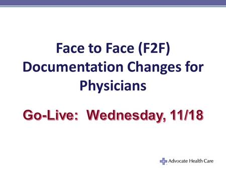 Face to Face (F2F) Documentation Changes for Physicians.