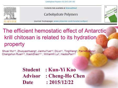 The efficient hemostatic effect of Antarctic krill chitosan is related to its hydration property Shuai Wu a,d, ZhuoyaoHuang a, JianhuiYue a,d, DiLiu a,c,