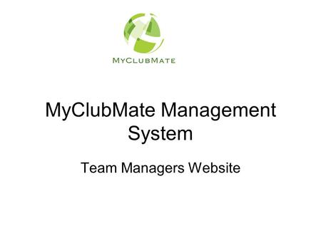 MyClubMate Management System Team Managers Website.