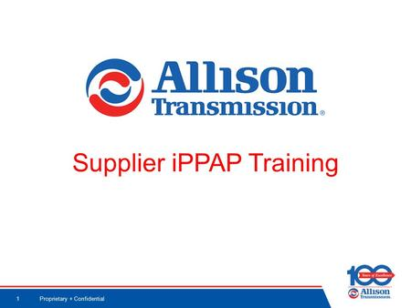 Proprietary + Confidential1 Supplier iPPAP Training.