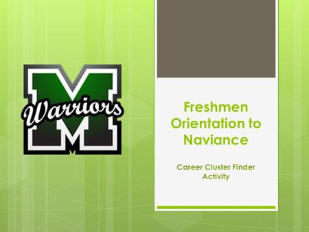 Freshmen Orientation to Naviance Career Cluster Finder Activity.