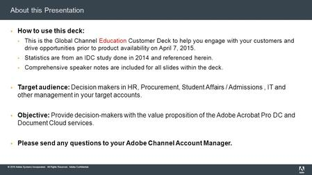 © 2015 Adobe Systems Incorporated. All Rights Reserved. Adobe Confidential. About this Presentation  How to use this deck:  This is the Global Channel.