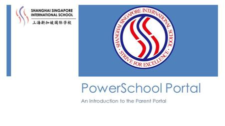 PowerSchool Portal An Introduction to the Parent Portal.