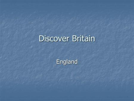 Discover Britain England. Today we are going to have a journey to England to visit main English regions to see the wonderful sights of the country to.