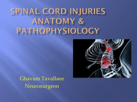 Ghavam Tavallaee Neurosurgeon. Insult to spinal cord resulting in a change, in the normal motor, sensory or autonomic function. »This change is either.