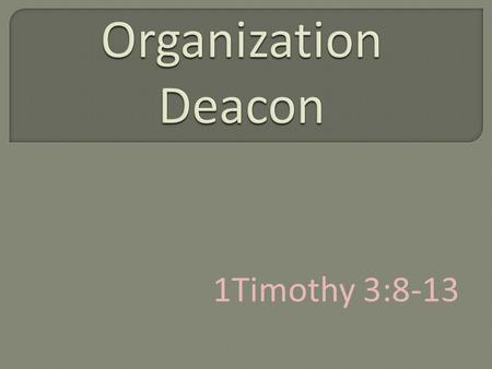1Timothy 3:8-13.  diakonos one who executes the commands of another, a servant, an attendant, minister (Thayer). 1Timothy 3:8-13 Philippians 1:1 