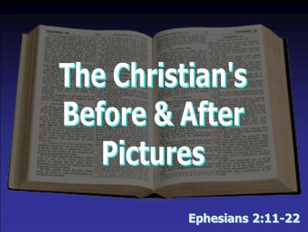 Ephesians 2:11-22 I want to take your picture tonight At the end – I told you I wanted to take your picture – which of these pictures looks like you?