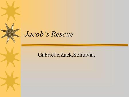 Jacob's Rescue Gabrielle,Zack,Solitavia,. Place and Time  Place: Warsaw, Poland  Year: 1939-1945.