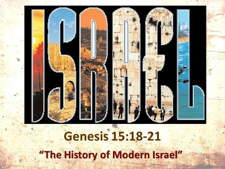 "Genesis 15:18-21 ""The History of Modern Israel"". Genesis 15:18-21 the land now occupied by 18 So the L ORD made a covenant with Abram that day and said,"