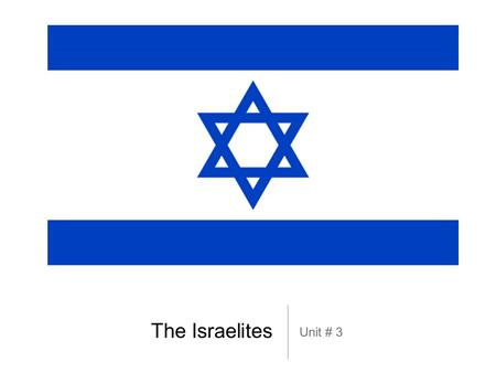 The Israelites Unit # 3. Vocabulary 3-1 Monotheism- belief in one God. Tribe - a separate family group. Torah- a set of laws handed down from God to the.