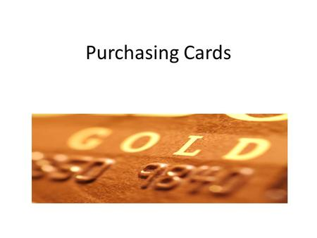 Purchasing Cards. What is a Purchasing Card? It is a type of commercial credit card, used by organizations for payment of goods and services. This tool.