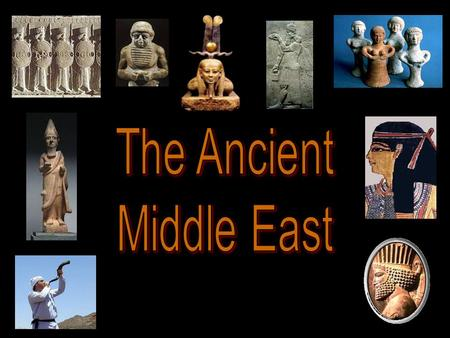 "Indo-European Migrations: 4m- 2m BCE The Ancient Fertile Crescent Area The Middle East: ""The Cradle of Civilization"""