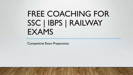 FREE COACHING FOR SSC | IBPS | RAILWAY EXAMS Competitive Exam Preparation.