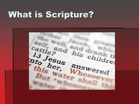 What is Scripture?.  Scripture: A sacred writing or book. A passage from such a writing or book. A sacred writing or book. A passage from such a writing.