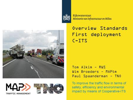 Overview Standards First deployment C-ITS