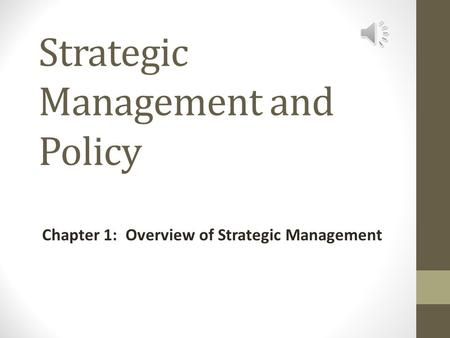 Strategic Management and Policy Chapter 1: Overview of Strategic Management.