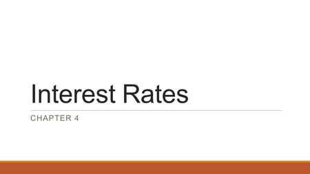Interest Rates CHAPTER 4. Types of Rates  There are 3 types of rates that are used in the current derivative markets.  Treasury Rates  LIBOR Rates.