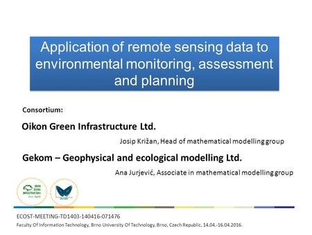 Application of remote sensing data to environmental monitoring, assessment and planning Oikon Green Infrastructure Ltd. Gekom – Geophysical and ecological.