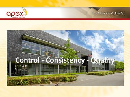 Control - Consistency - Quality. AGENDA Brief introduction to Apex. Evolution of the Ceramic Anilox. (Laser tecnology) GTT Consistency Guaranteed. GTT.