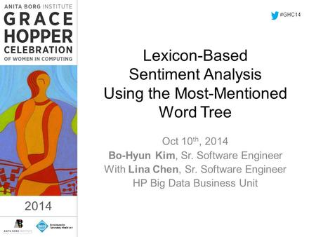 2014 Lexicon-Based Sentiment Analysis Using the Most-Mentioned Word Tree Oct 10 th, 2014 Bo-Hyun Kim, Sr. Software Engineer With Lina Chen, Sr. Software.