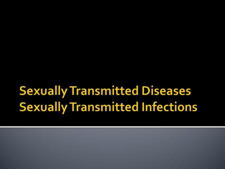 Sexually transmitted diseases are infections spread from person to person through sexual contact.  Sexually transmitted infections are communicable.