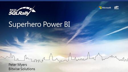 Superhero Power BI Peter Myers Bitwise Solutions.