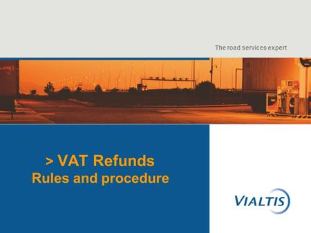 The road services expert > VAT Refunds Rules and procedure.