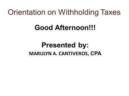Orientation on Withholding Taxes