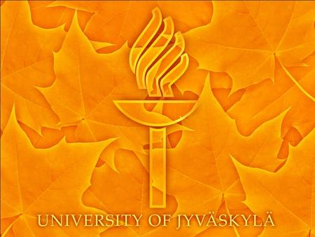 University of Jyväskylä at Present Year 2014 University of Jyväskylä One of the top universities in Finland Large student recruitment area 151-year history.