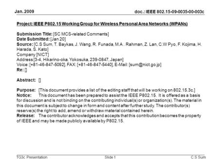 Doc.: IEEE 802.15-09-0035-00-003c TG3c Presentation Jan. 2009 C.S SumSlide 1 Project: IEEE P802.15 Working Group for Wireless Personal Area Networks (WPANs)‏