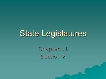 State Legislatures Chapter 11 Section 2. Key Terms  Apportioned  Initiative  Referendum  Recall  Revenue  Sales tax  Excise tax  Income tax 