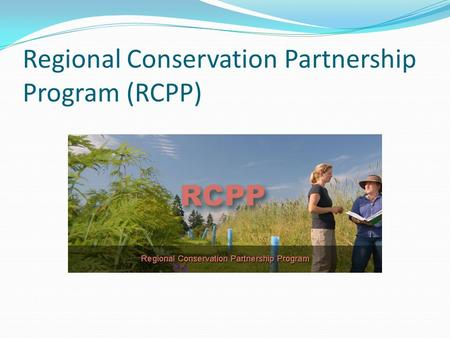 Regional Conservation Partnership Program (RCPP).