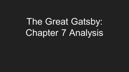 The Great Gatsby: Chapter 7 Analysis
