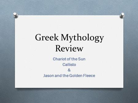 Greek Mythology Review Chariot of the Sun Callisto & Jason and the Golden Fleece.