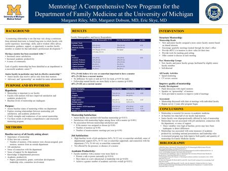 Mentoring! A Comprehensive New Program for the Department of Family Medicine at the University of Michigan Margaret Riley, MD, Margaret Dobson, MD, Eric.