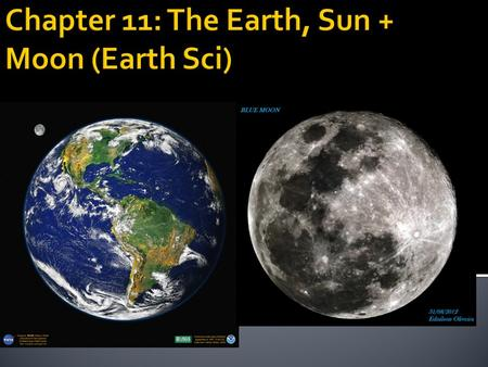  Earth is the 3 rd terrestrial (made of rock) planet from the Sun.