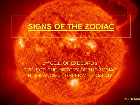 PROJECT: THE HISTORY OF THE ZODIAC IN THE ANCIENT GREEK MYTHOLOGY.
