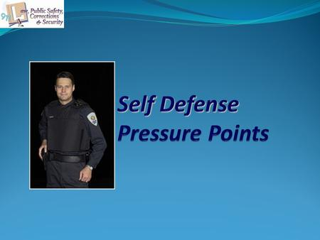 Pressure Points Are lower measures of force that a person can use in self- defense, or in the defense of another person, as an alternative to escalated.