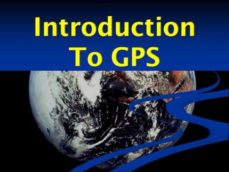 Introduction To GPS Introduction To GPS. Earth Circumference  24,900 Miles Rotation  1,038 Miles/Hour  1 Day Cycle.