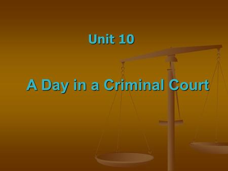 A Day in a Criminal Court Unit 10. Criminal law Criminal law the part of law concerned with the punishment of offences defined as crimes by the law. Offences.