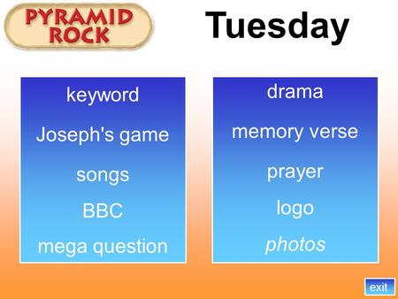 Tuesday memory verse songs BBC exit logo mega question Joseph's game photos drama prayer keyword.
