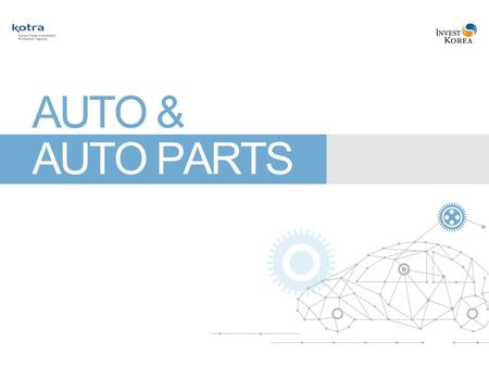 1. AUTO & AUTO PARTS Korea Where Success Knows No Limits 2 Index.