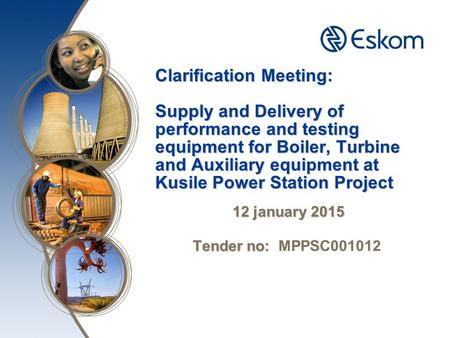 Clarification Meeting: Supply and Delivery of performance and testing equipment for Boiler, Turbine and Auxiliary equipment at Kusile Power Station Project.